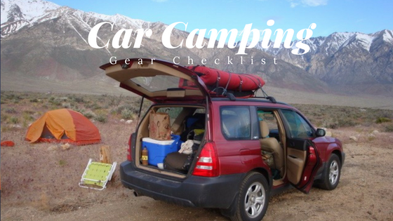 Planning A Car Camping Trip Want To Make Sure Youve Got It All On Board Our Essential List Can Be Your Checklist The Next Time You Hit
