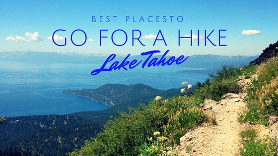 Best places to go for a hike Lake Tahoe