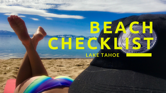 Beach Packing List What To Bring For A Day At The In Tahoe