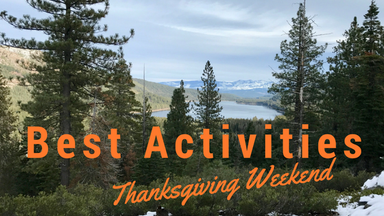 Best Things To Do Thanksgiving Weekend In Truckee North Lake Tahoe