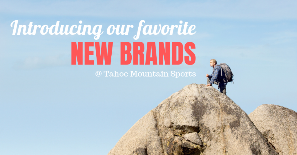 Want to know what's new at Tahoe Mountain Sports? Here it is: the best new brands available now at TMS!