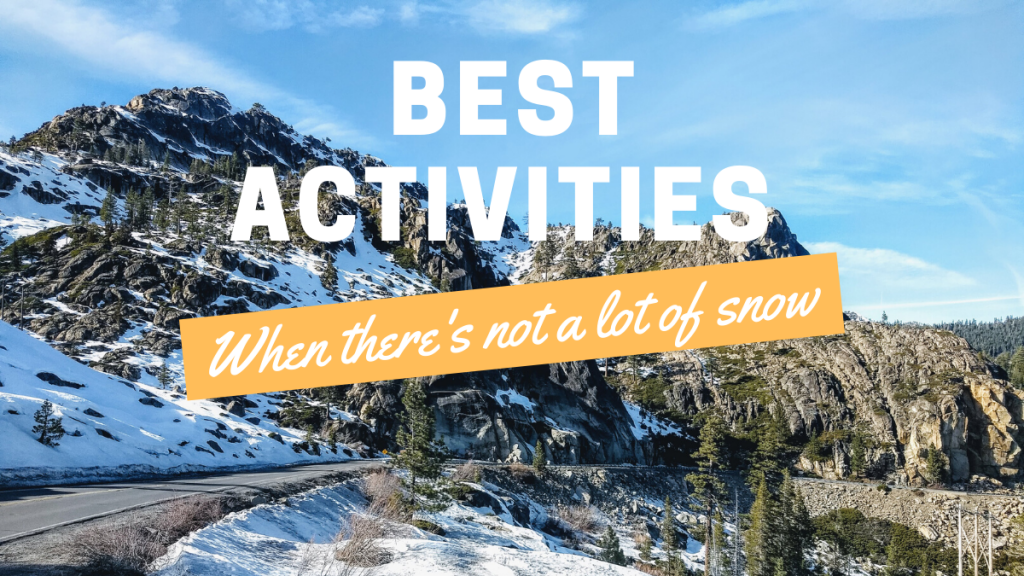 Best activities in Truckee and Tahoe when there's not a lot of snow