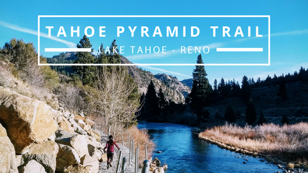 View of the Tahoe Pyramid Trail with the Truckee River in the background.