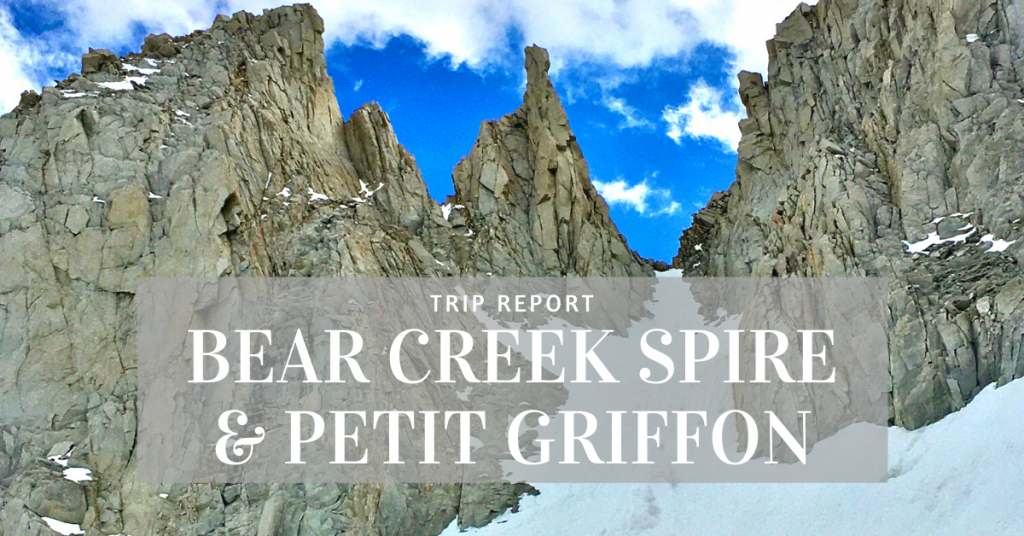 Trip Report for Bear Creek Spire and Petit Griffon