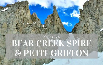 Trip Report - Climbing Bear Creek Spire and Petit Griffon in CA Eastern Sierra