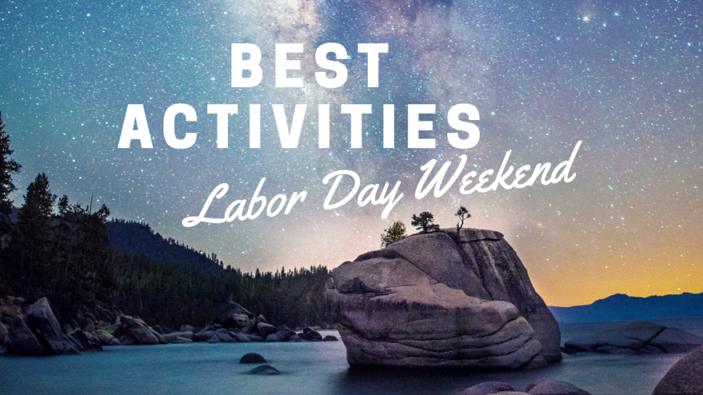 Best things to do in Truckee-Tahoe for Labor Day Weekend
