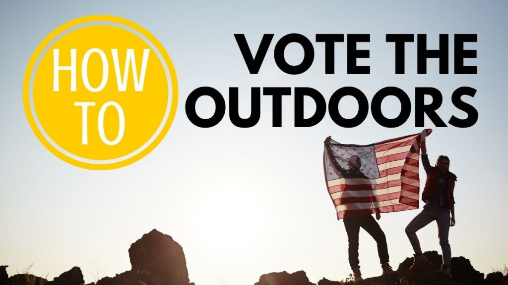 How to Vote the Outdoors in the 2020 election.